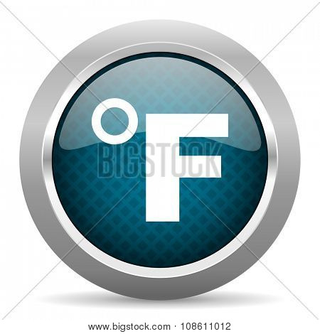 fahrenheit blue silver chrome border icon on white background  poster