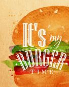 Poster burger lettering Its my burger time drawing with color paint on kraft background. poster