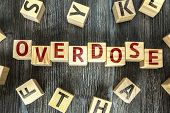 Wooden Blocks with the text: Overdose poster