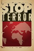 Stop terror. Typographic grunge protest poster. Vector illustration. poster