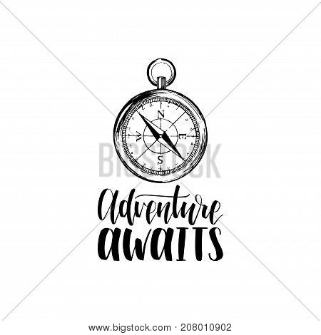 Adventure Awaits hand lettering poster. Vector travel label template with hand drawn compass illustration. Touristic emblem design.