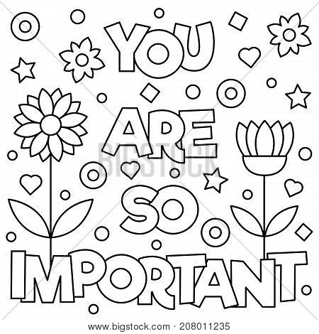 You are so important. Coloring page. Black and white vector illustration.