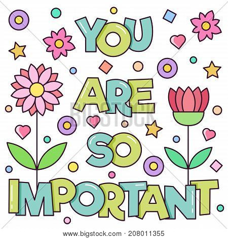 You are so important. Vector illustration. Card