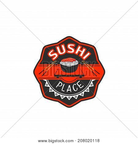 Sushi place Japanese cuisine icon template for restaurant sign or menu. Vector isolated symbol of salmon sushi rolls or eel nigiri or shrimp maki in rice bowl with chopsticks for Japan food bar