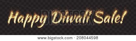 Happy Diwali Sale Bright Golden Shimmer Scatter Particles Text Vector Banner on Transparent Background. Flame Glowing Letters Design Element