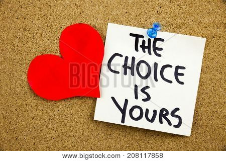 A Yellow Sticky Note Writing, Caption, Inscription Phrase The Choice Is Yours In Black Ext On A Stic