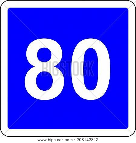 Road sign with suggested speed of 80 km/h