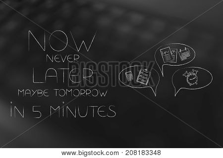 Now, Later Or In Five Minutes Text Next To Comic Bubbles With Office Objects