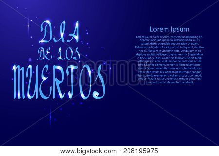 Dia de los muertos lettering holiday calligraphy with luminescence stars for banner poster greeting card party invitation of vector illustration