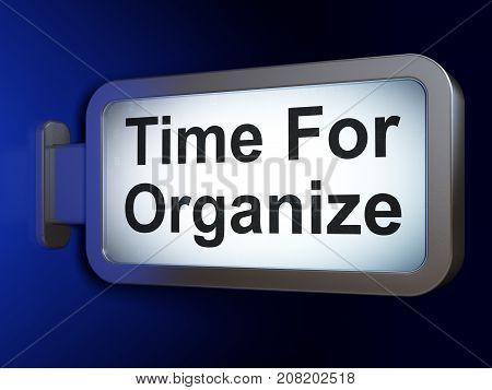 Timeline concept: Time For Organize on advertising billboard background, 3D rendering