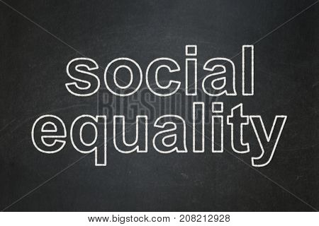 Political concept: text Social Equality on Black chalkboard background