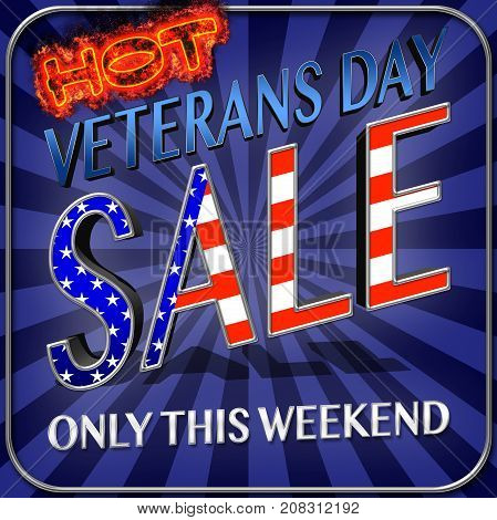 HOT Veterans Day, 3D, Honoring all who served, American holiday template.
