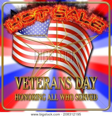 HOT SALE Veterans Day, American Flag, 3D, Honoring all who served, American holiday template.