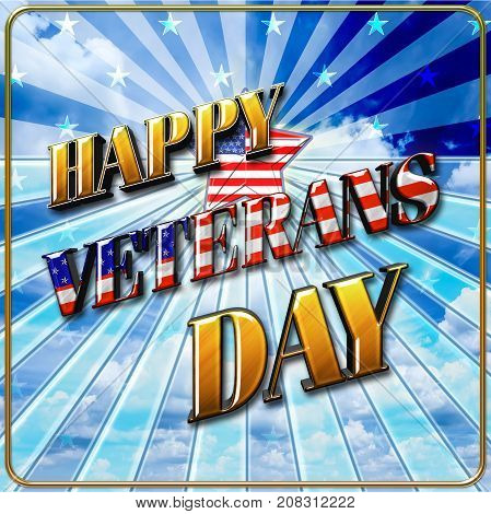 Happy Veterans Day, Blue Sky, 3D, Honoring all who served, American holiday template.