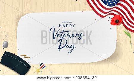 Veterans Day Greeting Banner. Top View on Sleeves, Medal, Soldier Tag and Cap on wooden texture. Holiday Backdrop with USA Flag and Red Poppy. Vector Illustration with Confetti.