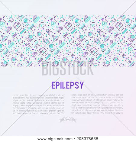 Epilepsy concept with thin line icons of symptoms and treatments: convulsion, disorder, dizziness, brain scan. World epilepsy day. Vector illustration for banner, web page, print media.
