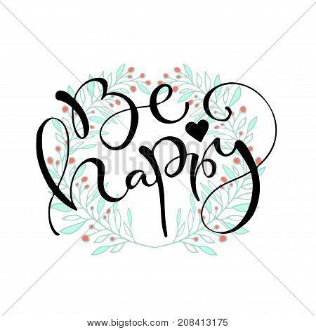 Be happy. Handwritten greeting card design. Calligraphic vector illustration