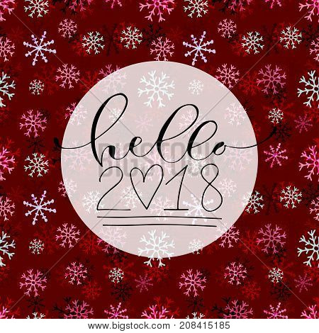 Hello 2018. Handwritten Christmas greeting card design on red snowflakes seamless patern. Wrapping paper. Calligraphic vector illustration