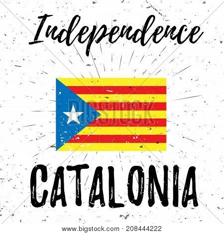 Independence Catalonia lettering typography with stripped flag and burst on a old textured background. Vector illustration for cards, banners, print, web