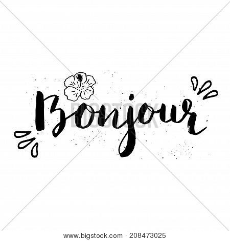 Beautiful summer poster with hand drawn lettering Bonjour and flower . Template for sail tropical vacation banner invitation envelope background journal cards.