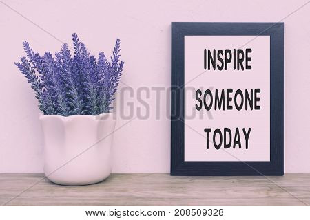 Simple Inspirational Quotes - Inspire Someone Today. Faded Tone And Retro Style.