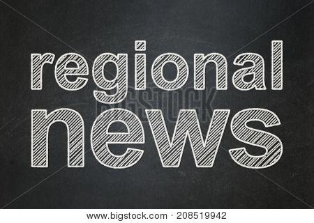 News concept: text Regional News on Black chalkboard background