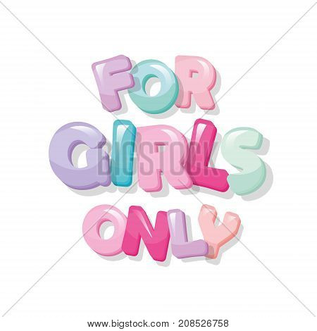 For girls only. Glossy cartoon letters in pastel pink. Cute sticker. Vector