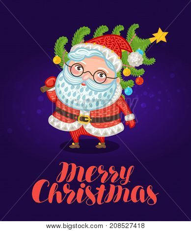 Merry Christmas, greeting card. Cute Santa Claus carries xmas tree with decorations