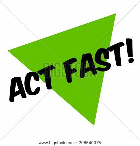 Act fast sticker. Authentic design graphic stamp.