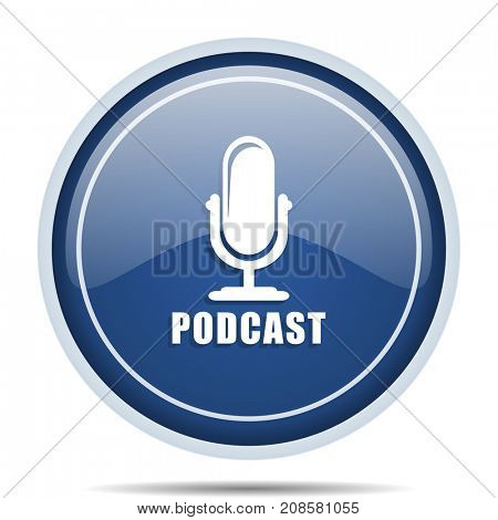 Podcast blue round web icon. Circle isolated internet button for webdesign and smartphone applications.