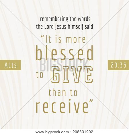 bible quote for print or use as poster, it is more blesses to give than to receive from Acts
