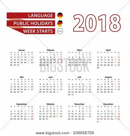 Calendar 2018 in Germany language with public holidays the country of German in year 2018. Week starts from Monday. Vector Illustration.