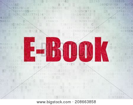 Studying concept: Painted red word E-Book on Digital Data Paper background