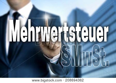 Mehrwertsteuer (in German Vat) Touchscreen Is Operated By Business Man