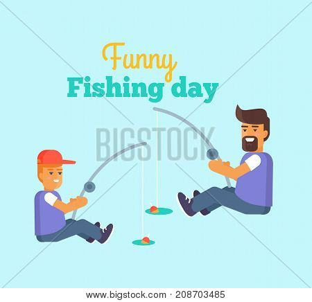 Funny fishing day poster with father and son catching fish vector illustration isolated on blue background. Dad and his little boy spending time together
