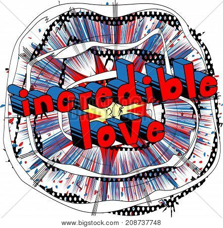 Incredible Love - Comic book style word on abstract background.