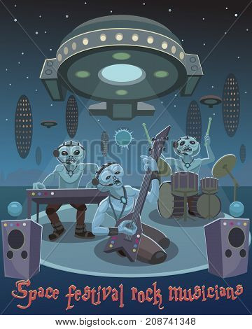 The aliens are musicians in a rock band they came to the festival to gain recognition of the best music in the world of the universe of space!