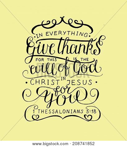 Hand lettering In everything give thanks. Christian poster. Card. Congratulations. Modern calligraphy. Verse