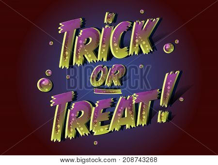 Trick or Treat Text for Halloween Poster. 3D Zombie Text in Cartoon Style with Purple and Green Colors. Handwritten Letters with Infected Effect. Halloween Night Party. Script for Invitation Banner.