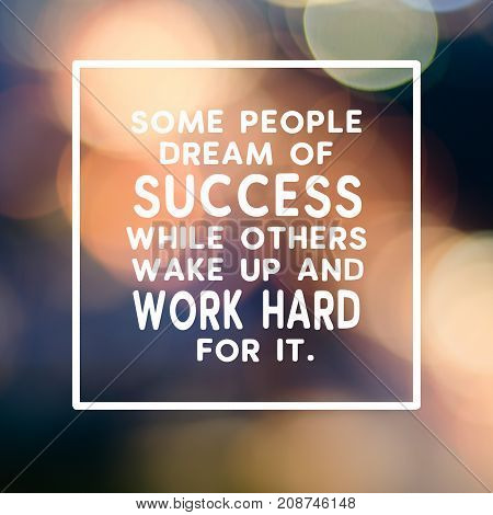 Motivational And Inspirational Business Quotes - Some People Dream Of Success While Others Wake Up A