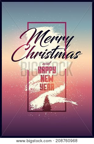 Merry Christmas and Happy New Year. Calligraphic Christmas greeting card design. Typographic vintage style grunge poster. Vector illustration.