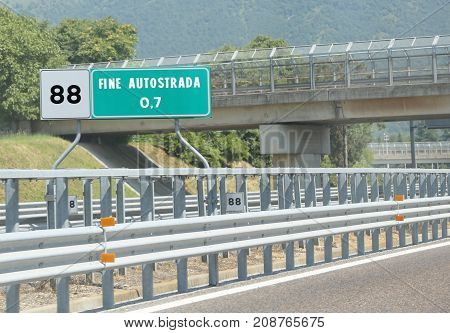 Road Sign At End Of Motorway  And The Text Fine Autostrada That