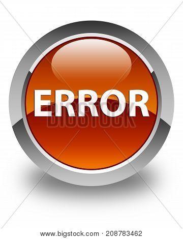 Error Glossy Brown Round Button