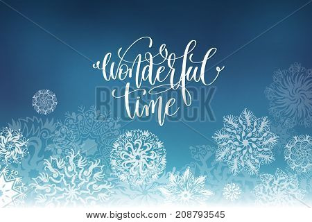 wonderful time hand lettering inscription on snowflakes to christmas holiday design, calligraphy vector illustration