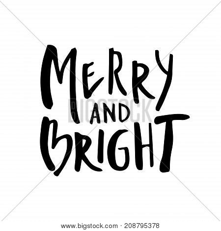 Christmas card with calligraphy Merry and Bright. Template for Greetings, Congratulations, Housewarming posters, Invitations, Photo overlays. Vector illustration