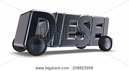 the word diesel on wheels - 3d rendering