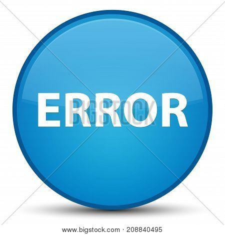 Error Special Cyan Blue Round Button