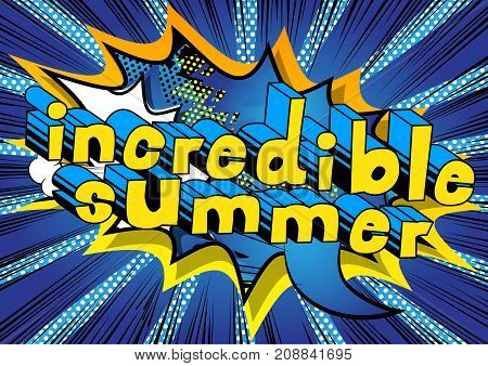 Incredible Summer - Comic book style word on abstract background.