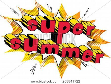 Super Summer - Comic book style word on abstract background.