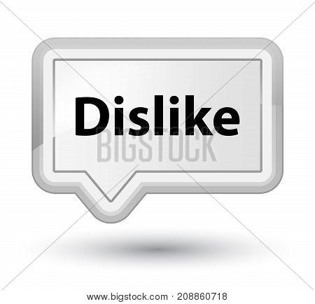 Dislike Prime White Banner Button